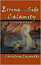 Erring on the Side of Calamity: A Collection of Horror