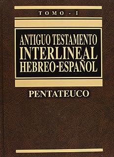 ANTIGUO TESTAMENTO INTERLINEAL HEBREO ESPAÑOL I: 1