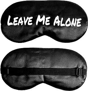 Leave Me Alone Black Natural Silk Sleep Mask,Blindfold, Funny Eye Cover Sleeping Mask for Men Women Kids Super Soft and Comfortable Eye Mask for Sleeping, Travel,Yoga