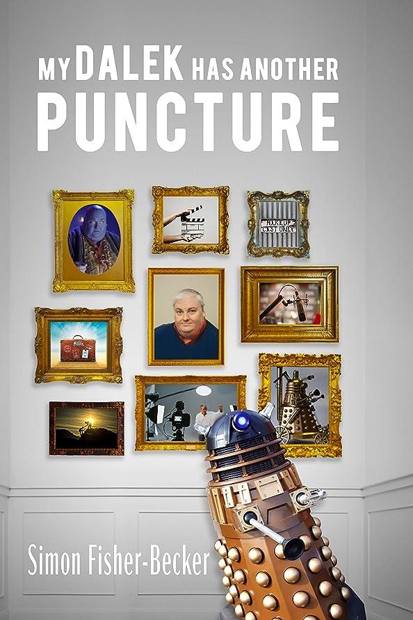 いつでも二十解説My Dalek has another Puncture (Simon Fisher-Becker's autobiography Book 2) (English Edition)
