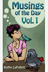 Musings of the Day; Vol 1 Kindle Edition