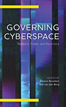 Governing Cyberspace: Behavior, Power and Diplomacy (Digital Technologies and Global Politics)