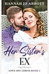 Her Sister's Ex: a Christian enemies to lovers romance (Love Off Limits Book 4) Kindle Edition