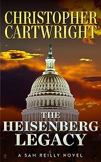 The Heisenberg Legacy (Sam Reilly Book 11)