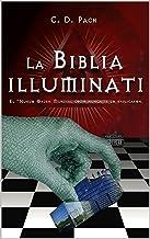La Biblia Illuminati: El Nuevo Orden Mundial como nunca se lo explicaron.