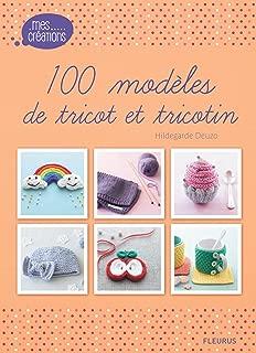 100 modèles de tricot et tricotin (Mes créations) (French Edition)