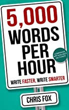 5,000 Words Per Hour: Write Faster, Write Smarter (English Edition)