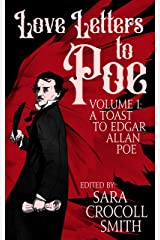 Love Letters to Poe: A Toast to Edgar Allan Poe Kindle Edition