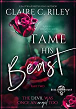 Tame his Beast - a Beauty & the Beast retelling Part 2: A Devil's Highwaymen MC romance story (A Devil's Highwaymen Romance)