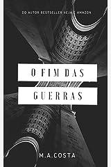 Fim das Guerras: A Última Guerra na Terra (Portuguese Edition) Kindle Edition
