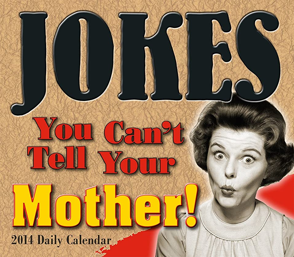 ナインへパーツ母性Jokes You Can't Tell Your Mother! 2014 Calendar
