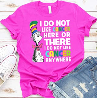 Dr Seuss I do not like cancer here or there anywhere Pink Ribbon Warrior Breast Cancer Awareness Survivor Strong Women Unisex T-shirt, tank top, hoodie, sweatshirt, long sleeve, women v-neck