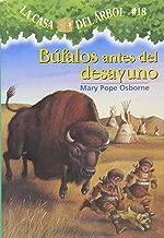 La casa del árbol # 18 Búfalos antes del desayuno / Buffalo Before Breakfast (Spanish Edition) (La Casa Del Arbol / Magic Tree House)