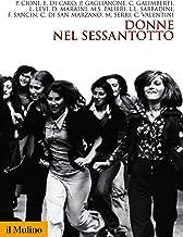 Donne nel Sessantotto (Biblioteca storica) (Italian Edition)