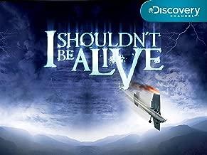 I Shouldn't Be Alive Season 3