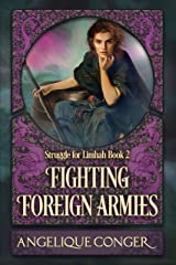 Fighting Foreign Armies (Struggle for Limhah Book 2) Kindle Edition