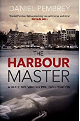 The Harbour Master (Detective Henk van der Pol Book 1) Kindle Edition