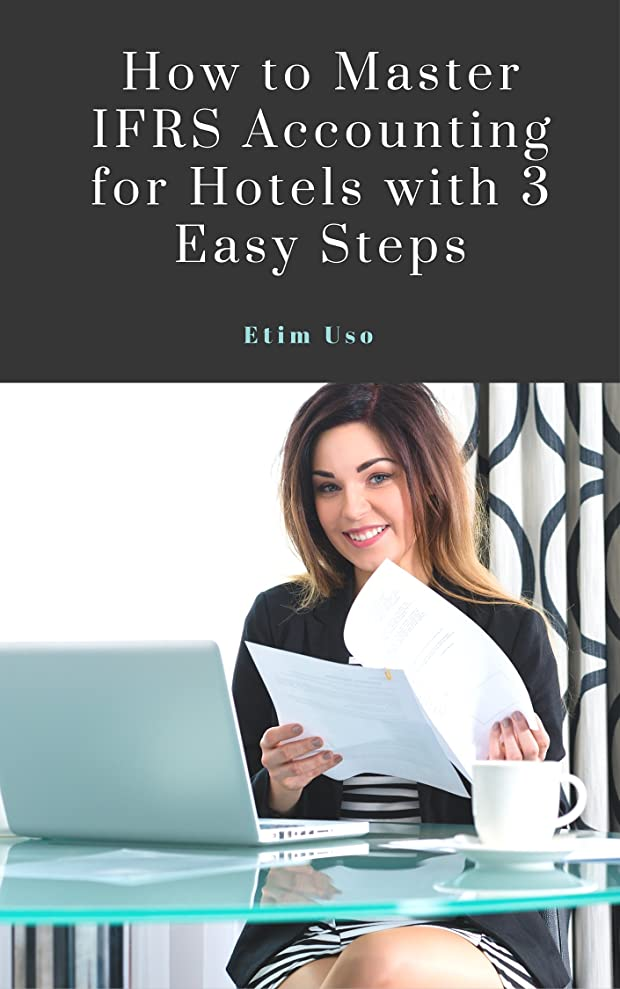 相互接続背が高い挑むHOW TO MASTER IFRS ACCOUNTING FOR HOTELS WITH 3 EASY STEPS (English Edition)