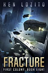 Fracture (First Colony Book 8) Kindle Edition