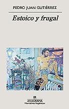 Estoico y frugal (Narrativas hispánicas) (Spanish Edition)