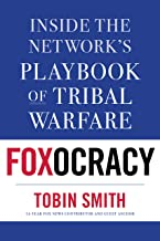 Foxocracy: Inside the Network's Playbook of Tribal Warfare