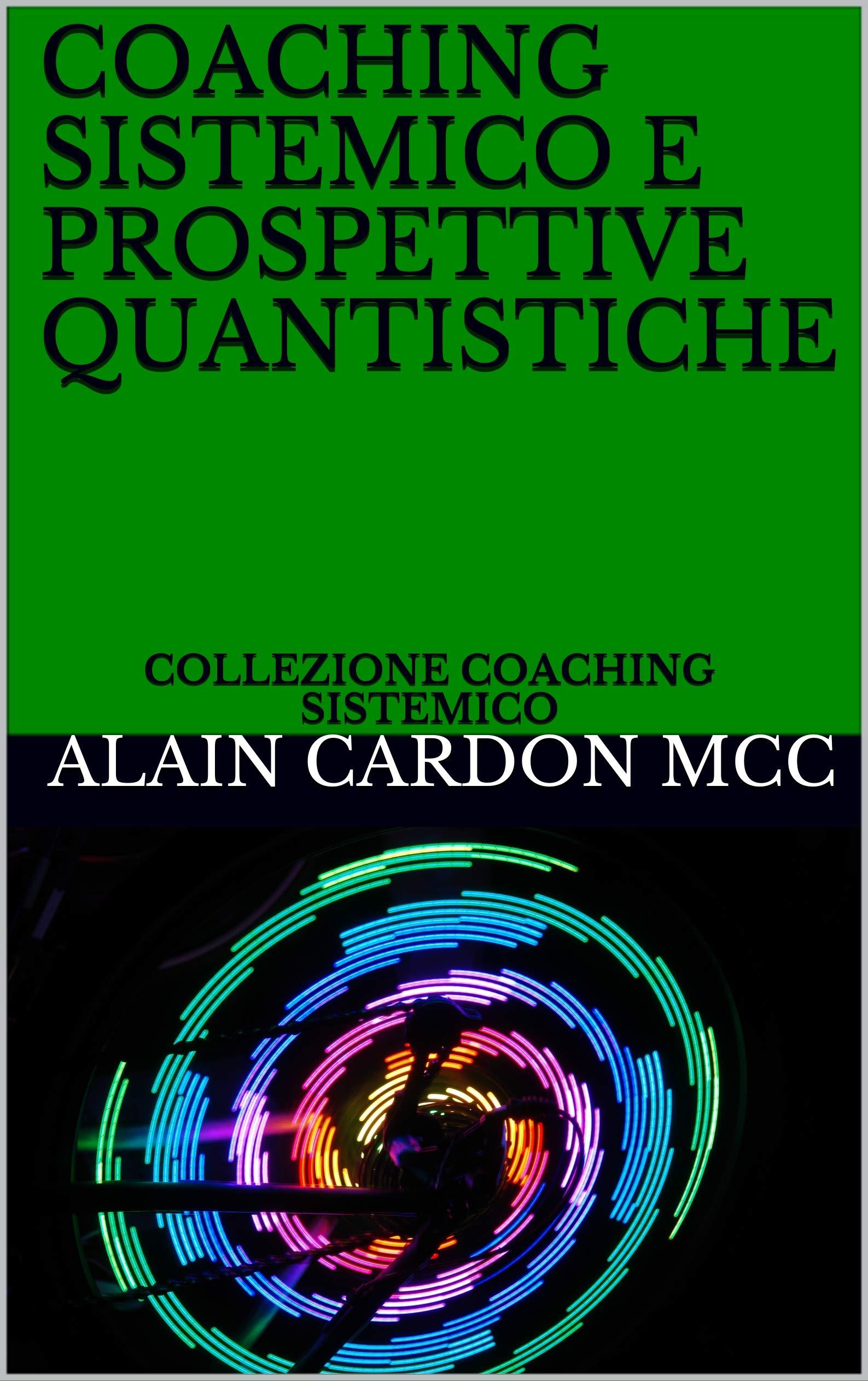 COACHING SISTEMICO E PROSPETTIVE QUANTISTICHE: COLLEZIONE COACHING SISTEMICO (Italian Edition)