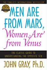Men Are from Mars, Women Are from Venus: The Classic Guide to Understanding the Opposite Sex Kindle Edition