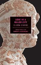Love in a Fallen City (New York Review Books Classics)