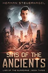 Sins of the Ancients (Lies of The Guardians Book 3) Kindle Edition