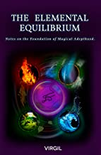 The Elemental Equilibrium: Notes on The Foundation of Magical Adepthood