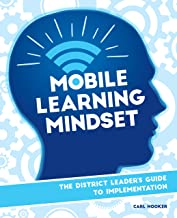 Mobile Learning Mindset: The District Leader's Guide to Implementation