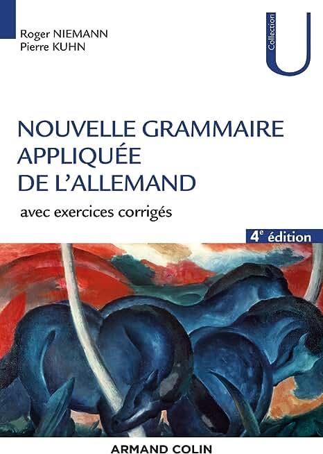 Nouvelle grammaire appliquée de l'allemand - 4e éd. - Avec exercices corrigés: Avec exercices corrigés