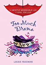 Too Much Drama (The Mostly Miserable Life of April Sinclair Book 6)