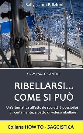 RIBELLARSI... COME SI PUÒ (HOW TO - SAGGISTICA)