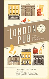 A London Pub for Every Occasion: 161 tried-and-tested pubs in a pocket-sized guide that's perfect for Londoners and travel...