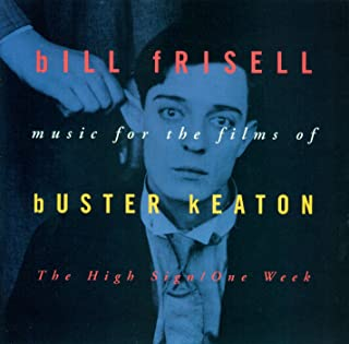 Music For The Films Of Buster Keaton: The High Sign/One Week