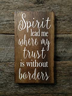 Ruskin352 Spirit lead me where my trust is without borders Wall Art on Reclaimed Plaque Wood Sign