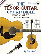 The Tenor Guitar Chord Bible: DGBE Chicago Tuning 2,160 Chords (Fretted Friends Series)