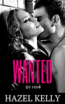 Wanted by Him (Wanted Series #1)