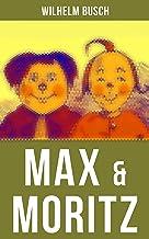 Max & Moritz: Eines der beliebtesten Kinderbücher Deutschlands: Gemeine Streiche der bösen Buben Max und Moritz (German Edition)