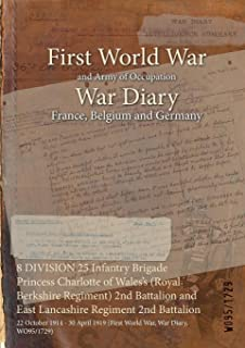 8 DIVISION 25 Infantry Brigade Princess Charlotte of Wales's (Royal Berkshire Regiment) 2nd Battalion and East Lancashire Regiment 2nd Battalion : 22 October ... (First World War, War Diary, WO95/1729)
