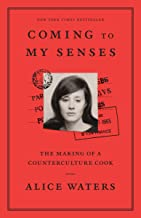 Coming to My Senses: The Making of a Counterculture Cook