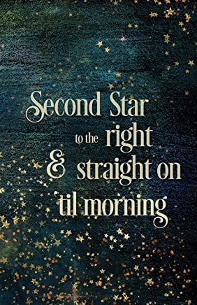 Second Star to the Right: (5.5 X 8.5) Lined Inspiration Journal Gratitude Journal Composition Book Notebook, Gift for Dreamers and Readers and Lovers of Peter Pan