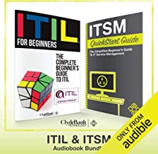 ITIL & ITSM - QuickStart Guides: The Simplified Beginner's Guides to ITIL & IT Service Management