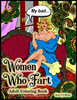 Women Who Fart Adult Coloring Book: A Relaxation Coloring Book For Adults (Farting Adult Coloring Books)
