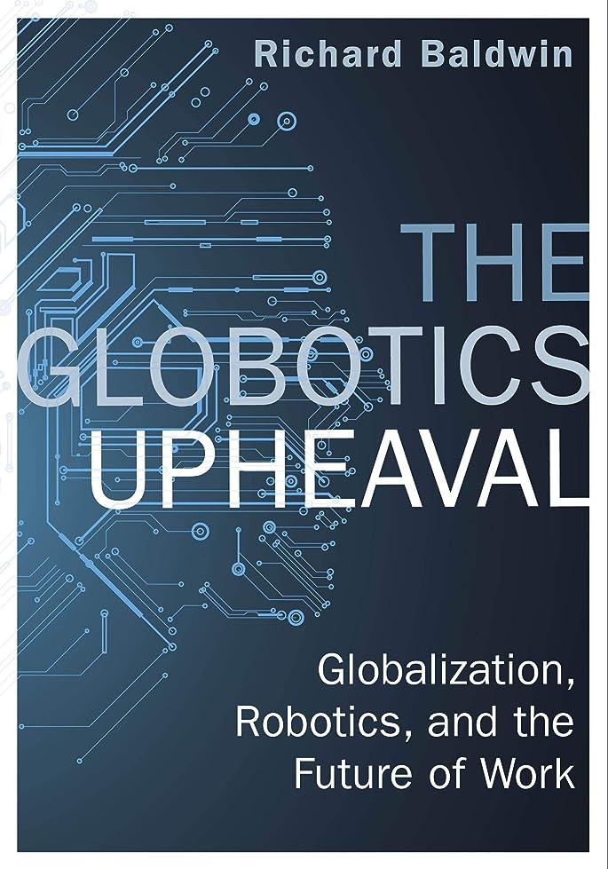 担当者ステッチ分類The Globotics Upheaval: Globalisation, Robotics and the Future of Work (English Edition)