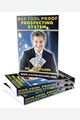Our Fool Proof Prospecting System Kindle Edition