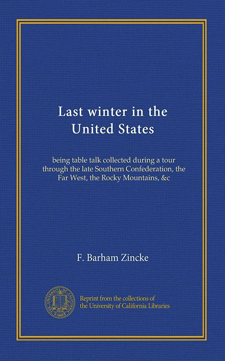 バリケード硫黄翻訳Last winter in the United States: being table talk collected during a tour through the late Southern Confederation, the Far West, the Rocky Mountains, c