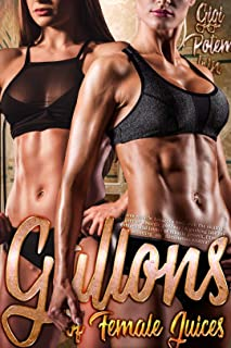 Gallons of Female Juices: Three muscle Amazons melt with the skillful fingers of a Nordic goddess   A gushing tale for lesbians and lovers of muscle growth, ... (Wives of the Super Soldier Book 6)