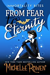 From Fear to Eternity (Immortality Bites Book 8) Kindle Edition